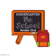 Kindergarten NO SCHOOL Oct. 23